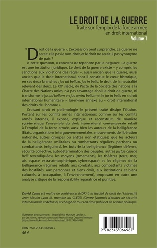 Le droit de la guerre. Traité sur l'emploi de la force armée en droit international Volume 1