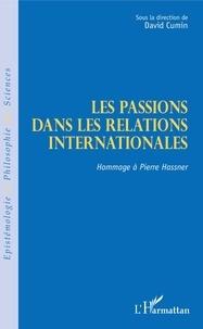 David Cumin - Les passions dans les relations internationales - Hommage à Pierre Hassner.