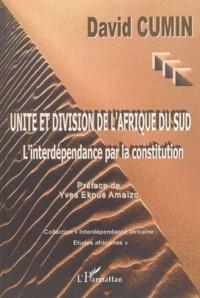 David Cumin - Unité et division de l'Afrique du Sud - L'interdépendance par la constitution.