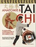 David Curto Secanella et Isabel Romero Albiol - Anatomie & tai chi - Un manuel pratique et détaillé pour profiter de tous les bénéfices du tai chi et améliorer sa santé.