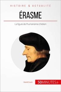 David Cusin et  50MINUTES - Érasme - La figure de l'humanisme chrétien.