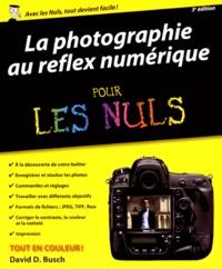 David D Busch - La photographie au reflex numérique pour les nuls.