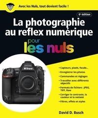 David D Busch - La photographie au réflex numérique.