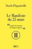 David d' Equainville - Le Manifeste du 25 mars - Contre la tyrannie de l'hyper-vitesse.
