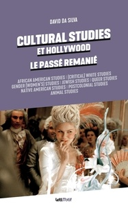 David Da Silva - Cultural studies et Hollywood, le passé remanié.