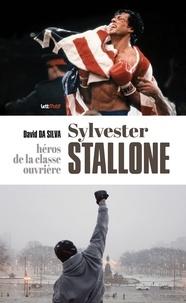 David Da Silva - Sylvester Stallone, héros de la classe ouvrière.