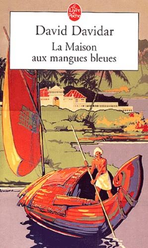 David Davidar - La Maison aux mangues bleues.