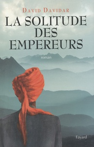 David Davidar - La solitude des empereurs.