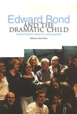 David Davis - Edward Bond and the Dramatic Child - Edward Bond's plays for young people.