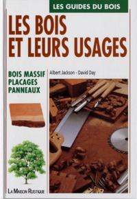 David Day et Albert Jackson - Les bois et leurs usages : bois massif, placages - ..