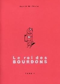 David de Thuin - Le Roi des Bourdons Tome 1 : .