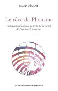 David Décarie - Le reve de phonsine:poetique/psychocritique du cycle du survenant de g.guevremon.