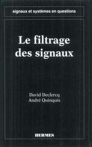 David Declercq - Signaux et systèmes en questions - Le filtrage des signaux.