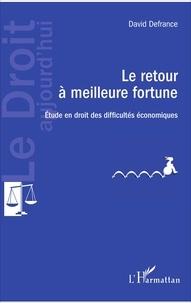 Le retour à meilleure fortune- Etude en droit des difficultés économiques - David Defrance pdf epub