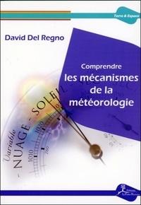 David Del Regno - Comprendre les mécanismes de la météorologie.