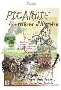 David Delannoy et Jean-Marc Agricola - Picardie - Poussières d'histoire.