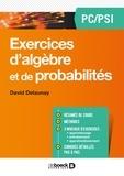 David Delaunay - Exercices d'algèbre et de probabilités PC/PSI.