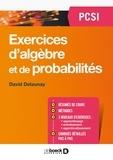 David Delaunay - Exercices d'algèbre et de probabilités PSCI.