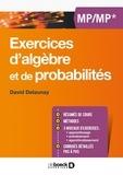 David Delaunay - Exercices de mathématiques et de probabilités MP/MP*.