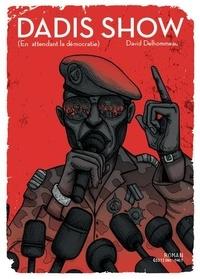 David Delhommeau - Dadis Show - En attendant la démocratie.