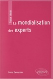 David Demortain - La mondialisation des experts.