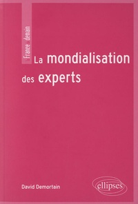 David Demortain - La mondialisation des experts.