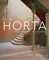David Dernie et Alastair Carew-Cox - Victor Horta - L'architecte de l'art nouveau.