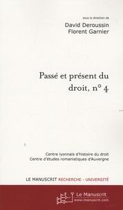 David Deroussin et Florent Garnier - Passé et présent du droit, n° 4 - Compilations et codifications juridiques, Tome 1, De l'Antiquité à la période moderne.