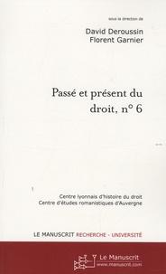 David Deroussin et Florent Garnier - Passé et présent du droit, n° 6 - Compilations et codifications juridiques, Tome 3, Les codifications contemporaines.