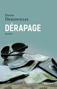 David Desgouilles - Dérapage.