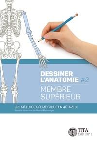David Dessauge - Dessiner l'anatomie - Tome 2, Membre supérieur.