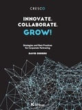 David Dessers - Innovate. Collaborate. Grow ! - Strategies and best practicies for corporate Partnering.