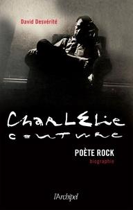 David Desvérité - Charlélie Couture - Poète rock.