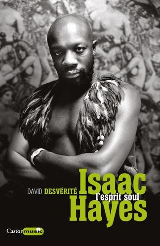 Isaac Hayes. L'esprit soul