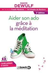 David Dewulf - Aider son ado grâce à la méditation. 1 CD audio
