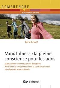 David Dewulf - Mindfulness : la pleine conscience pour les ados.