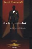 David Diomandé - Il était une... foi.