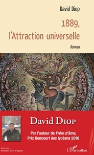 David Diop - 1889, l'Attraction universelle.