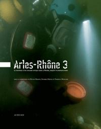 David Djaoui et Sandra Greck - Arles-Rhône 3 - Le naufrage d'un chaland antique dans le Rhône, enquête pluridisplinaire.