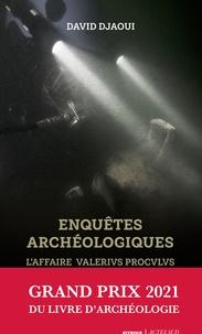 David Djaoui - Enquêtes archéologiques - L'affaire Valerivs Procvlvs.