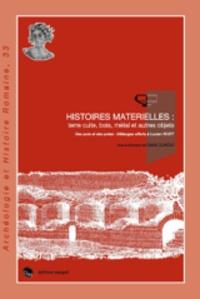 David Djaoui - Histoires Matérielles : terre cuite, bois, métal et autres objets, des pots et des potes - Mélanges offerts à Lucien Rivet.