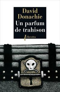 David Donachie - Un parfum de trahison - Une aventure des frères Ludlow.