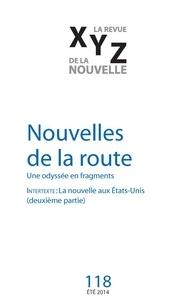 David Dorais et Raymond Bock - XYZ. La revue de la nouvelle. No. 118, Été 2014 - Nouvelles de la route.