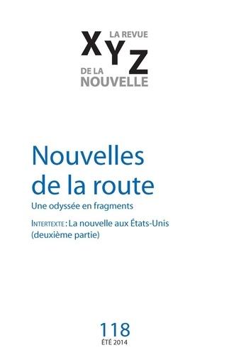 XYZ. La revue de la nouvelle. No. 118, Été 2014. Nouvelles de la route