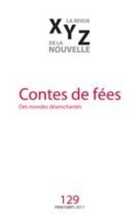 David Dorais et Catherine Leroux - XYZ. La revue de la nouvelle. No. 129, Printemps 2017 - Contes de fées.