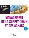 David Doriol et Thierry Sauvage - Management de la supply chain et des achats - Théories, évolutions et pratiques.