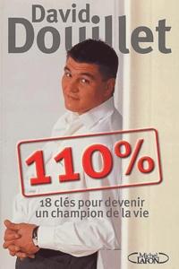 David Douillet - 110% - 18 Clés pour devenir un champion de la vie.