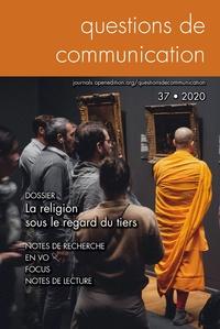 David Douyère et Philippe Gonzalez - Questions de communication, n°37/2020 - La religion sous le regard du tiers.
