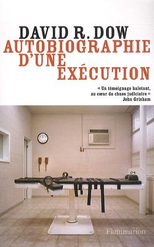 David Dow - Autobiographie d'une exécution.