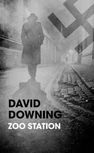 David Downing - Zoo station.